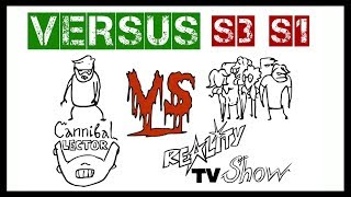VERSUS | Cannibal Lector vs Reality TV Show