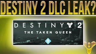 Destiny 2. THE TAKEN QUEEN DLC??