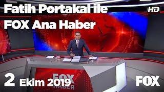 2 Ekim 2019 Fatih Portakal ile FOX Ana Haber