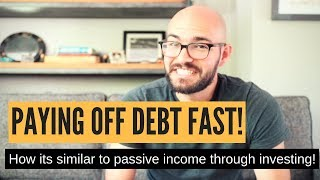 How paying off debt fast can be BETTER than investing for passive income!