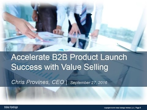 Accelerate B2B Product Launch Success with Value Selling