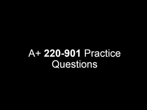 A+ Practice test questions for 220-901 Session 2