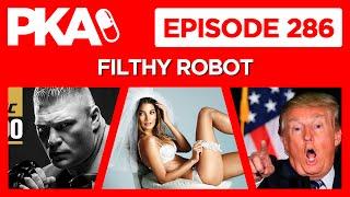 PKA 286 w Filthy Robot gets married, UFC 200 Talk, Trump Talk