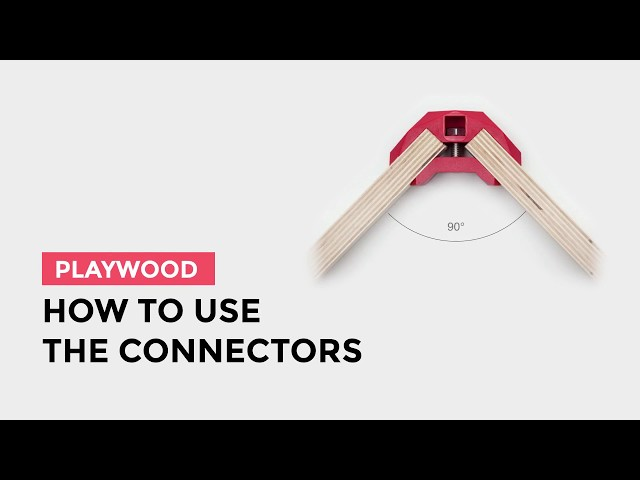 How to use the PlayWood Connectors