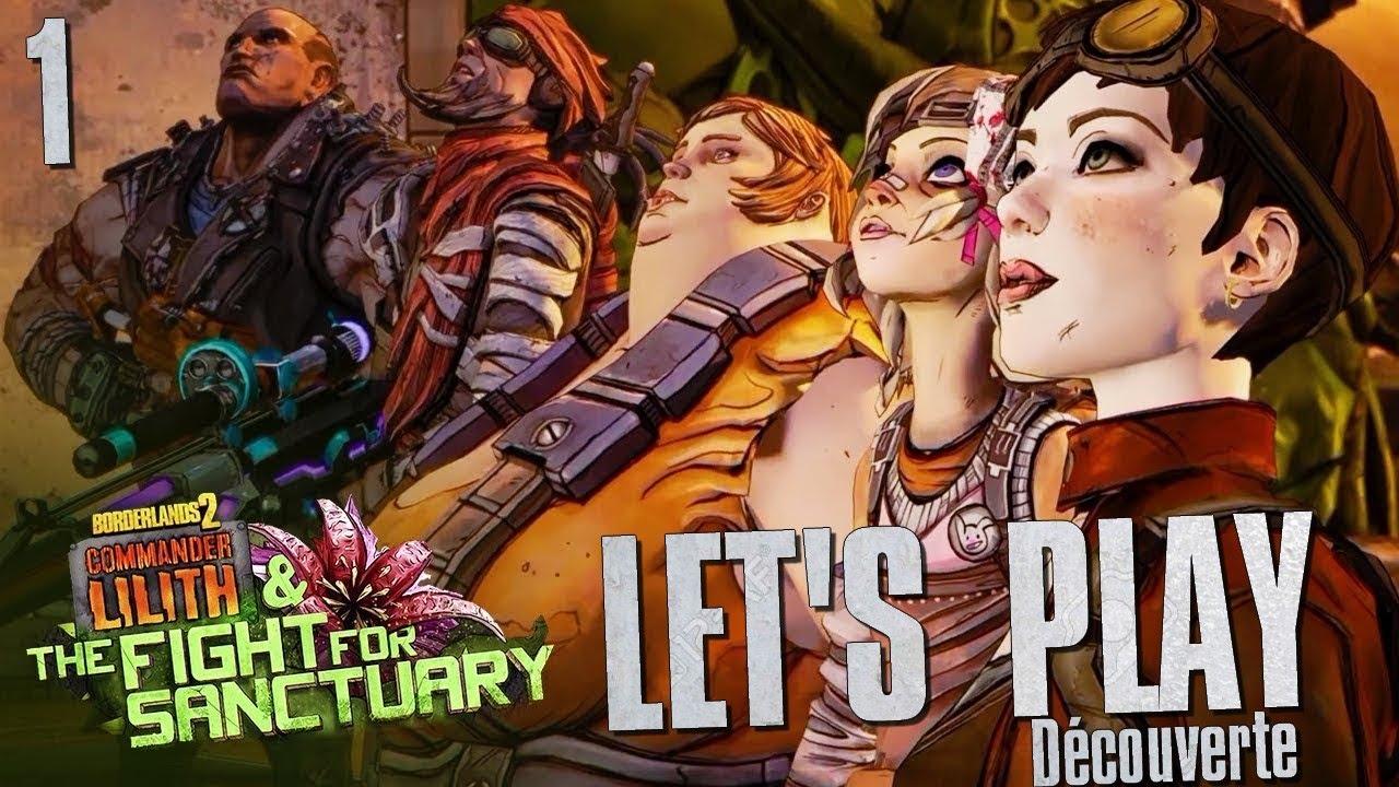 Découverte DLC Lilith et le combat pour Sanctuary #1