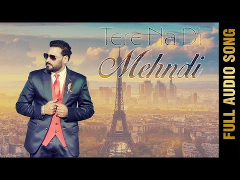 TERE NA DI MEHNDI (Full Audio Song) ||...