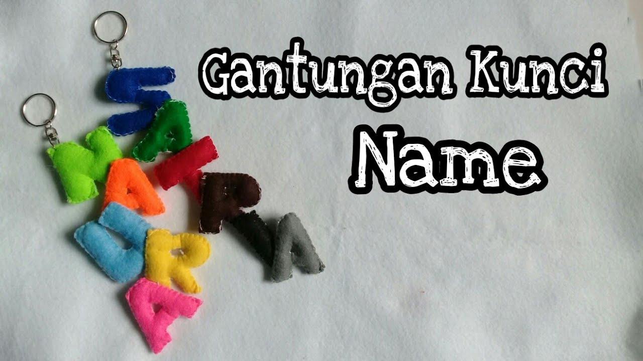 DIY    Cara membuat gantungan kunci NAME dari kain flanel ...