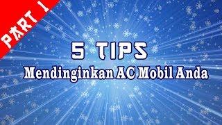 Download Video INI DIA !! 5 TIPS cepat mendinginkan mobil ala Dokter Mobil - Part 1 MP3 3GP MP4