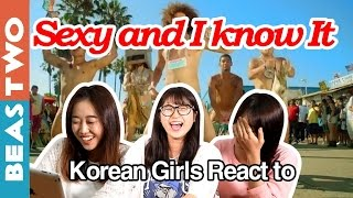 Korean Girls React To Sexy And I Know It [LMFAO]