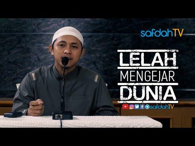 Lelah Mengejar Dunia - Ustadz Dr. Musyaffa Ad-Dariny, MA