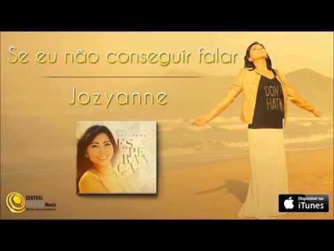 Jozyanne - Se eu não conseguir falar (CD Esperança)
