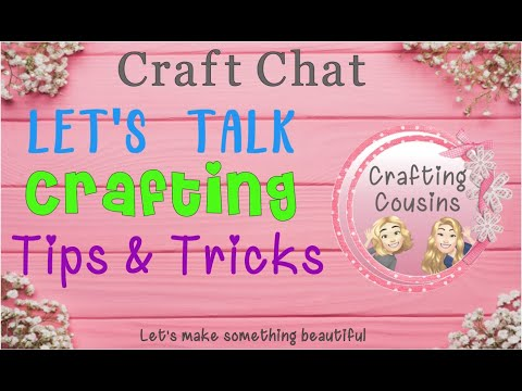 TIPS & TRICKS FOR CRAFTING | General Craft Tips and Tricks | DIY Hints and Helps | Craft Chat #54