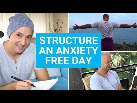 How To Structure An Anxiety Free Day (STEP BY STEP GUIDE)
