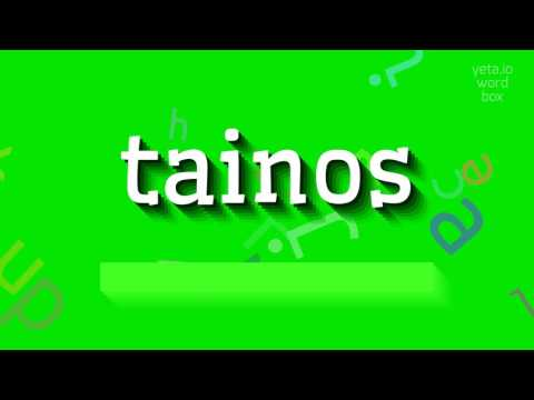 """How to say """"tainos""""! (High Quality Voices)"""