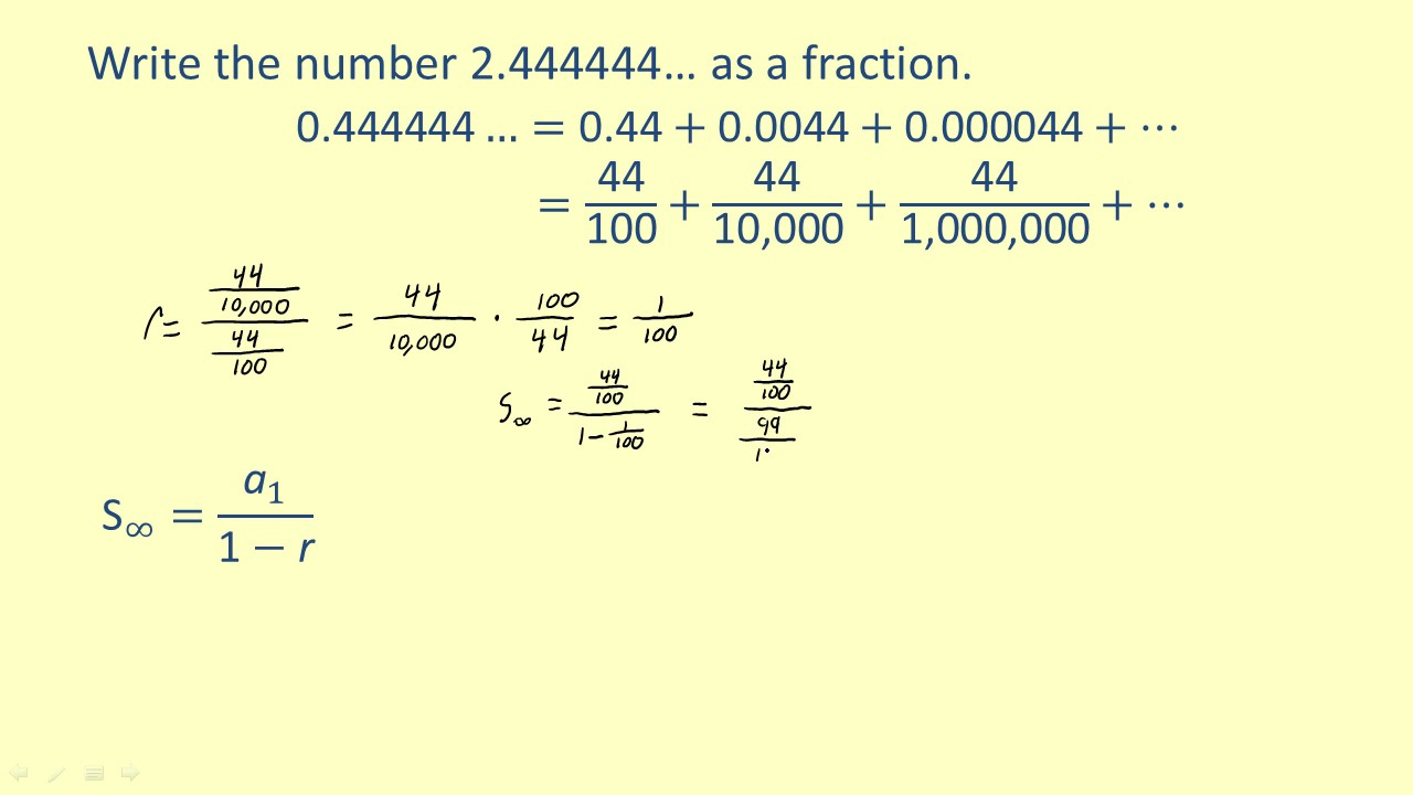 LO 14 Write a repeating decimal as a fraction using infinite series or use  geometric series in appl