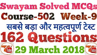 Live SWAYAM MCQs 162 QUESTIONS   COURSE-502   29 MAR 2018   TEJ TUBE