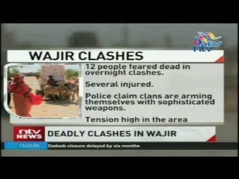 Wajir clashes: 12 feared dead in overnight clashes in Batalu Wajir North