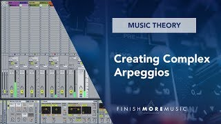 Ableton Tutorial - Creating Complex Arpeggios