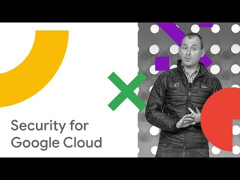 Security and Trust for Google Cloud (Cloud Next '18)