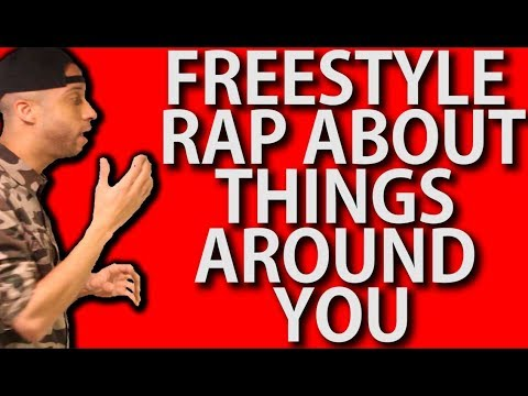 How To FREESTYLE RAP About Things Around YOU (Tips + Examples)