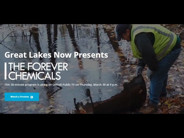 The Forever Chemicals - a Great Lakes Now documentary