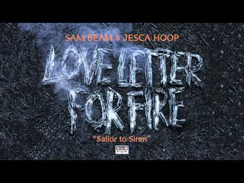 Sam Beam and Jesca Hoop - Sailor to Siren