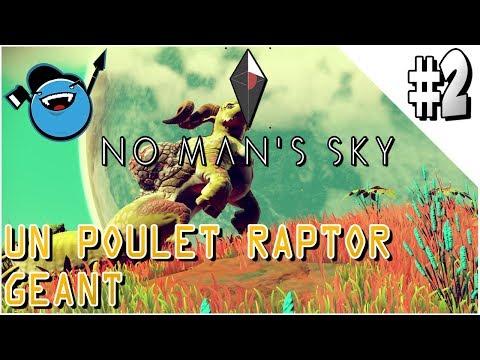 NO MAN'S SKY - #2 - POULET RAPTOR GÉANT & POSTE AVANCÉ [FR]