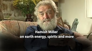 Hamish Miller on earth energy spirits and more