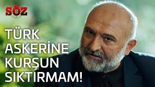 Söz | 22.Bölüm - Türk Askerine Kurşun Sıktırmam!