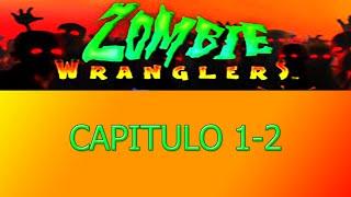Zombie Wranglers Capitulo 1-2