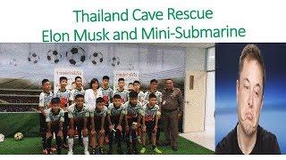 #ThaiCaveRescue  Thailand Cave Rescue and Elon Musk's Mini-submarine