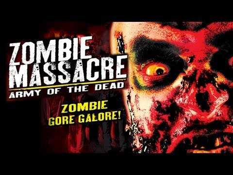 Zombie Massacre: Army of the Dead  Ravenous Flesh Eating Carnage Madness!