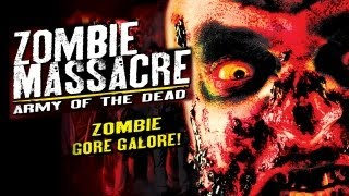Zombie Massacre: Army of the Dead - Ravenous Flesh Eating Carnage Madness!