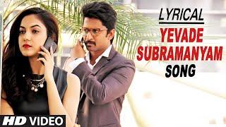 Yevade Subramanyam Video Song with Lyrics | Yevade Subramanyam | Nani, Malvika, Vijay Devara Konda