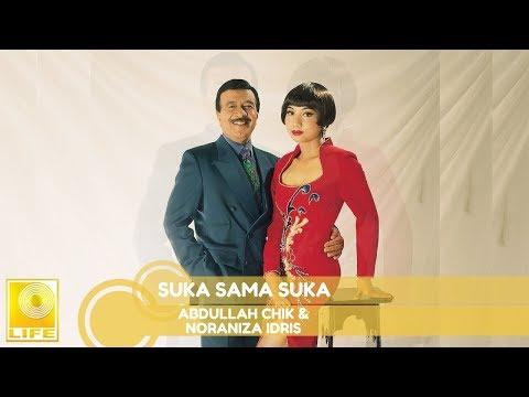 Abdullah Chik & Noraniza Idris - Suka Sama Suka (Official Audio)