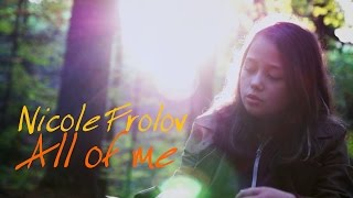 All of me - John Legend Cover by NICOLE FROLOV prod. by Vichy Ratey