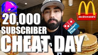 20,000 SUBSCRIBER CHEAT DAY | HOW MANY CALORIES DID I CONSUME?