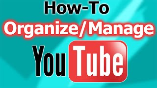 How To Organize/Manage a YouTube Channel!!
