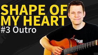 How To Play Shape Of My Heart Guitar Lesson #3 Outro - Sting & Dominic Miller