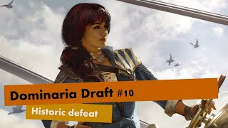 Dominaria Draft #10 - Historic defeat