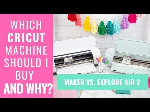 ✂️ Cricut: Which Machine Should I Buy and WHY??? Cricut Maker vs. Explore Air 2  ✂️