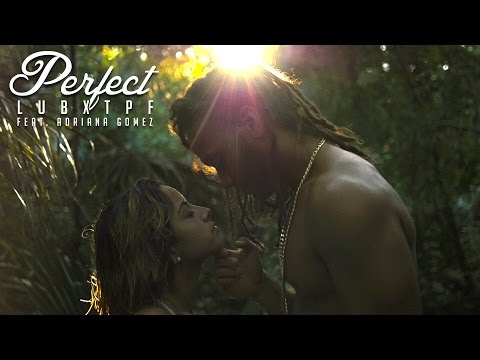 lub x tpf - Perfect (ft. Adriana Gomez)