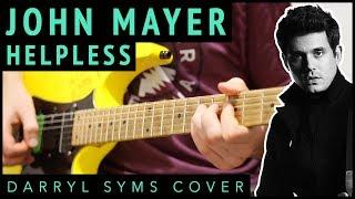 Baixar John Mayer - Helpless | Darryl Syms Guitar Cover