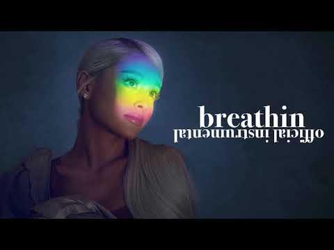 Ariana Grande - Breathin (Official Instrumental)