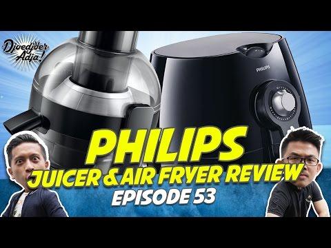 Philips Juicer & Air Fryer - Djoedjoer Adja Episode 53