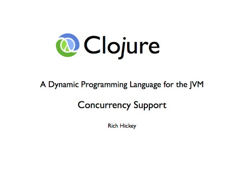 Clojure Concurrency - Rich Hickey