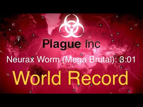 [Plague Inc.] Neurax Worm (Mega Brutal) в 3:01 (World Record)