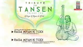 Tribute To Tansen | Vol 2 | Raga Miyan Ki Todi | Ustad Amjad Ali Khan | Kala Ramnath