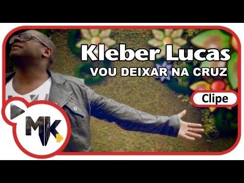 Kleber Lucas - Vou Deixar na Cruz (Clipe Oficial MK Music em HD)