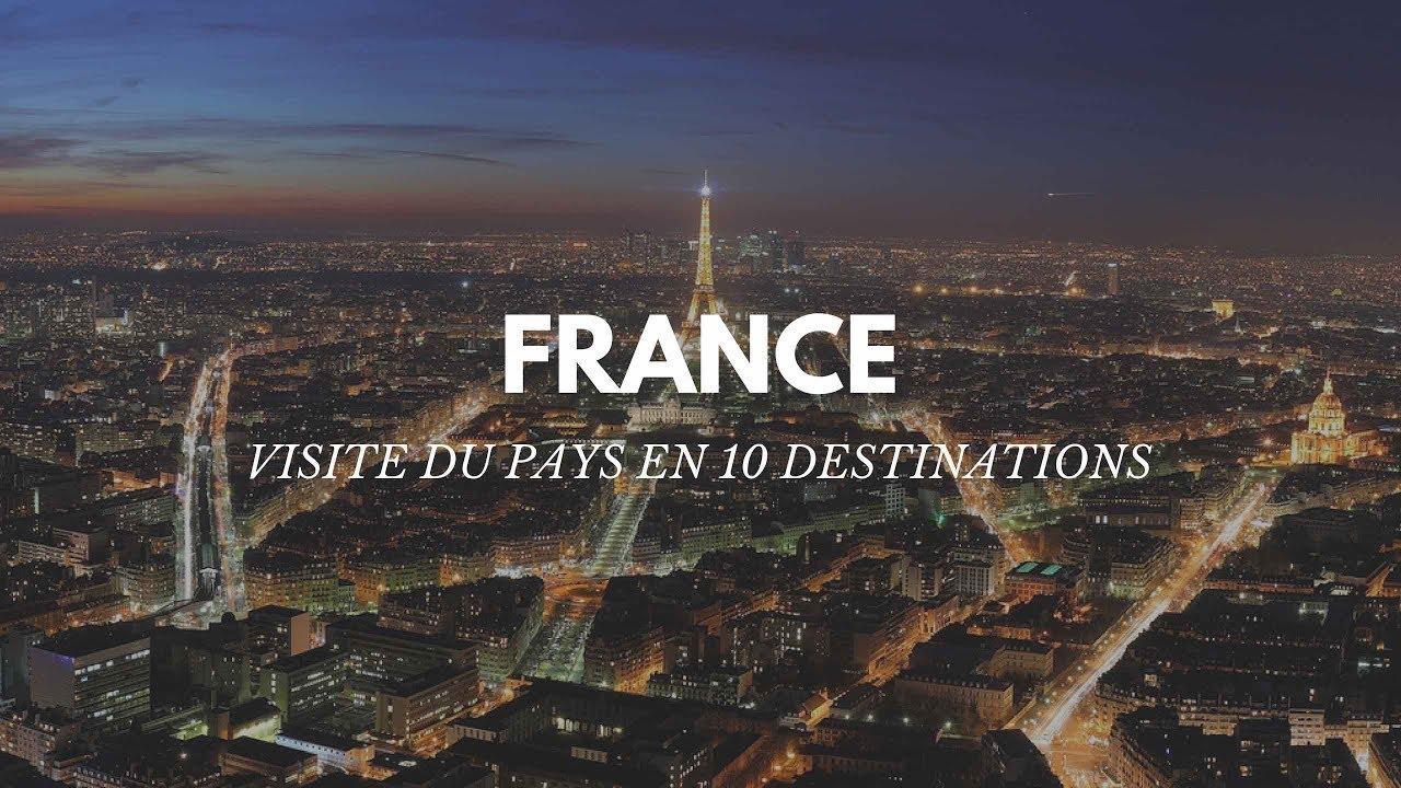 VISITER LA FRANCE EN 10 DESTINATIONS